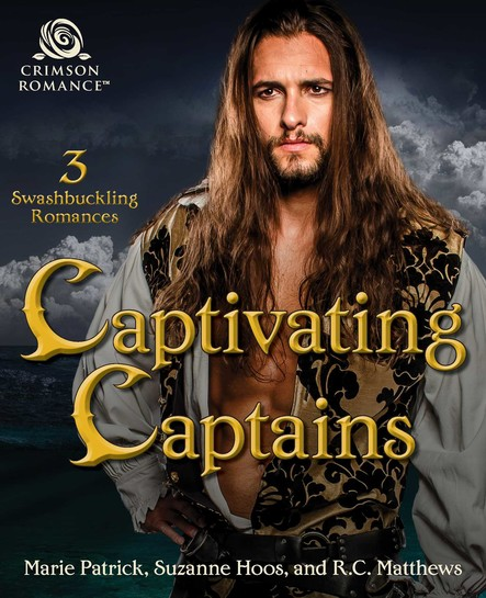 Captivating Captains : 3 Swashbuckling Pirate Romances