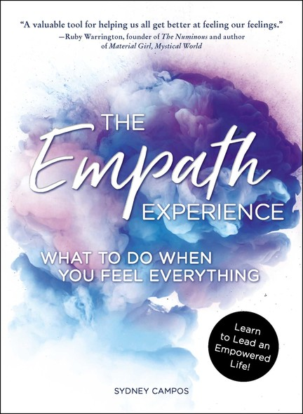 The Empath Experience : What to Do When You Feel Everything