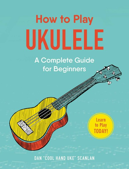 How to Play Ukulele : A Complete Guide for Beginners