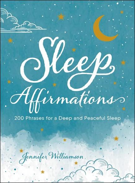 Sleep Affirmations : 200 Phrases for a Deep and Peaceful Sleep