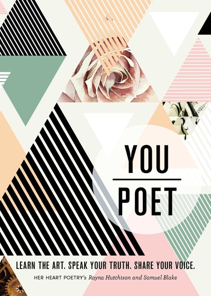 You/Poet : Learn the Art. Speak Your Truth. Share Your Voice.