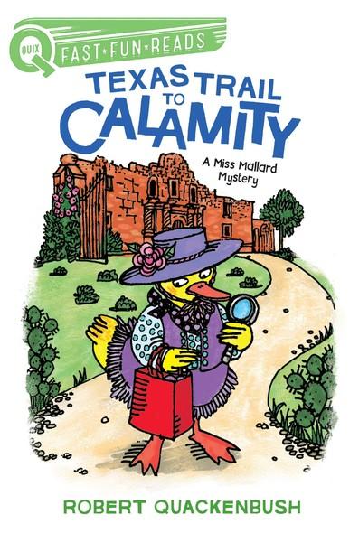 Texas Trail to Calamity : A Miss Mallard Mystery