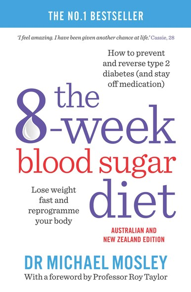 The 8-Week Blood Sugar Diet : Lose Weight Fast and Reprogram Your Body for Life