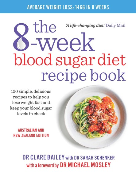 The 8-Week Blood Sugar Diet Recipe Book : 150 simple, delicious meals to help you lose weight fast and keep your blood sugar levels in check
