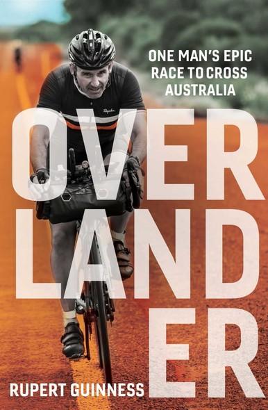 Overlander : One man's epic race to cross Australia