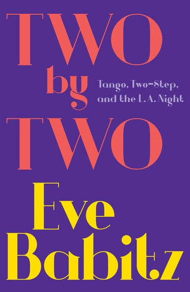 Two by Two : Tango, Two-Step, and the L.A. Night