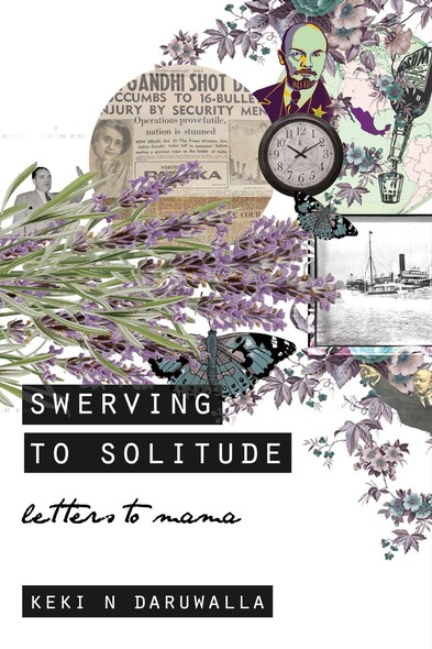Swerving to Solitude : Letters to Mama