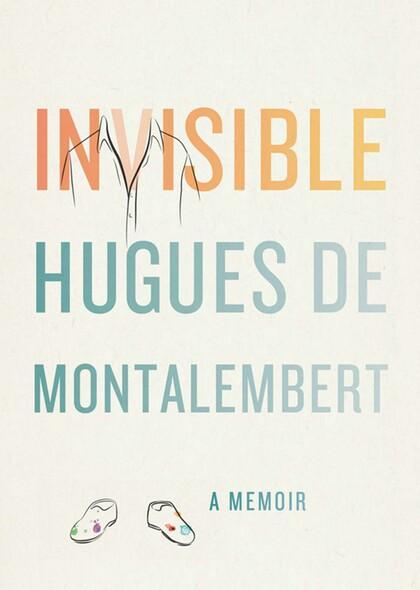 Invisible : A Memoir