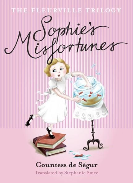 Fleurville Trilogy: Sophie's Misfortunes