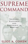 Supreme Command : Soldiers, Statesmen and Leadership in Wartime
