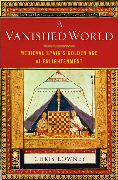 A Vanished World : Medieval Spain's Golden Age of Enlightenment