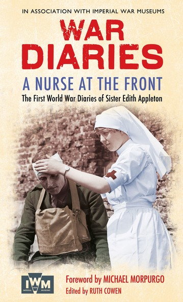 A Nurse at the Front : The First World War Diaries of Sister Edith Appleton