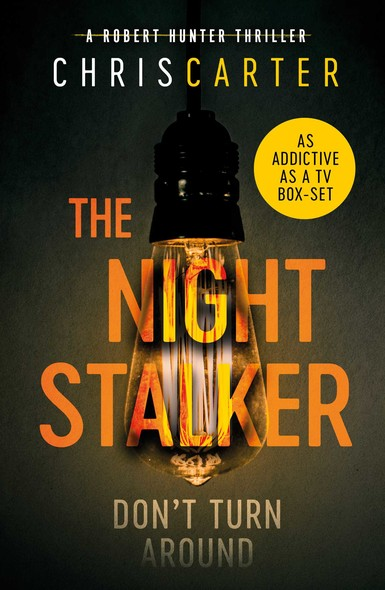 The Night Stalker : A brilliant serial killer thriller, featuring the unstoppable Robert Hunter