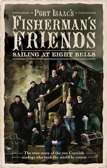 Fisherman's Friends : Sailing at Eight Bells