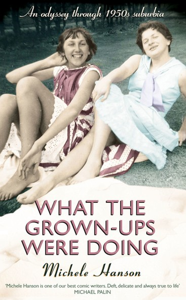 What the Grown-ups Were Doing : An odyssey through 1950s suburbia