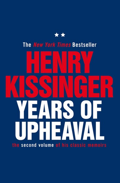 Years of Upheaval : The Second Volume of His Classic Memoirs
