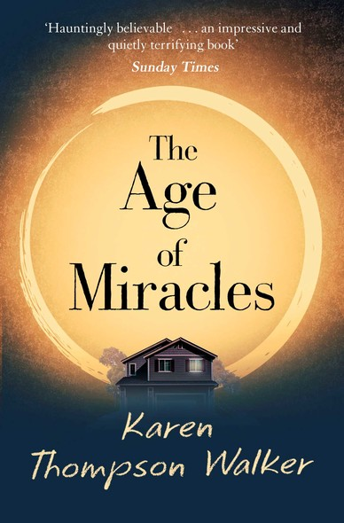 The Age of Miracles : the most thought-provoking end-of-the-world coming-of-age book club novel you'll read this year