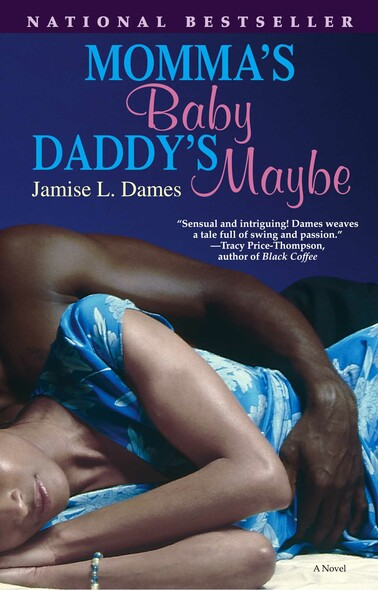 Momma's Baby, Daddy's Maybe : A Novel
