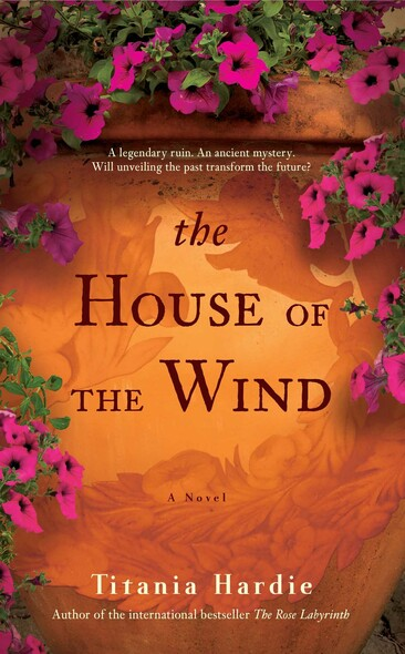 The House of the Wind : A Novel