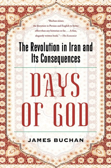 Days of God : The Revolution in Iran and Its Consequences