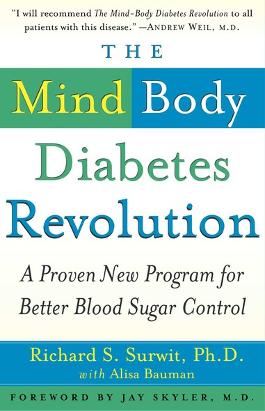 The Mind-Body Diabetes Revolution : A Proven New Program for Better Blood Sugar Control