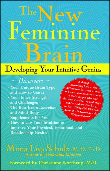 The New Feminine Brain : How Women Can Develop Their Inner Strengths, Geniu