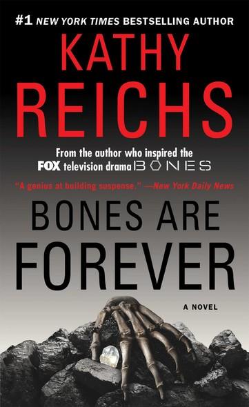 Bones Are Forever : A Novel