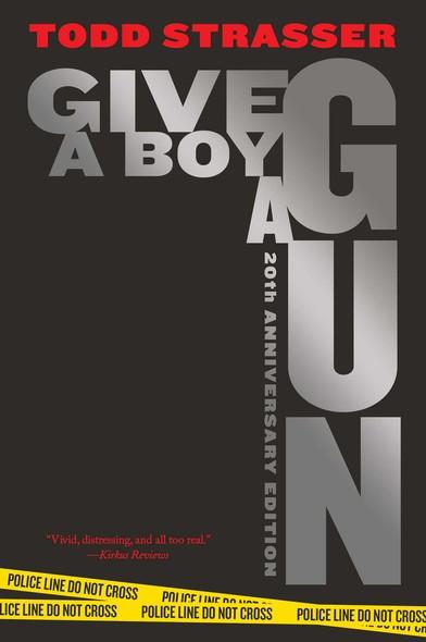 Give a Boy a Gun : 20th Anniversary Edition