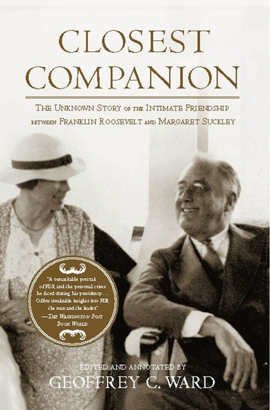 Closest Companion : The Unknown Story of the Intimate Friendship Between Franklin Roosevelt and Margaret Suckley