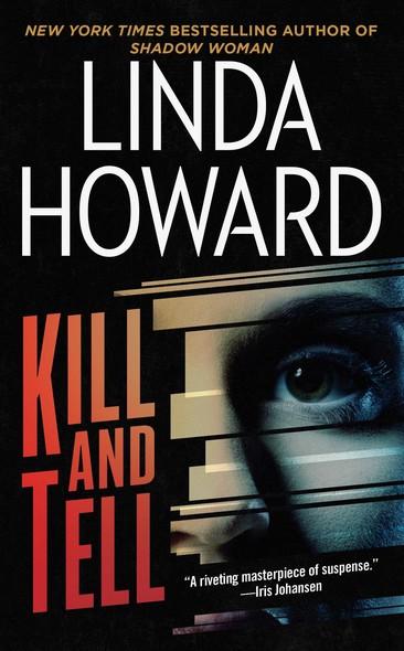 Kill and Tell : A Novel