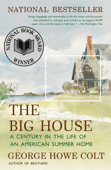 The Big House : A Century in the Life of an American Summer Home
