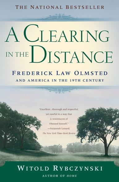 A Clearing In The Distance : Frederick Law Olmsted and America in the 19th Century