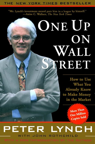 One Up On Wall Street : How To Use What You Already Know To Make Money In