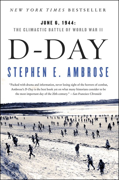 D-Day : June 6, 1944:  The Climactic Battle of World War II