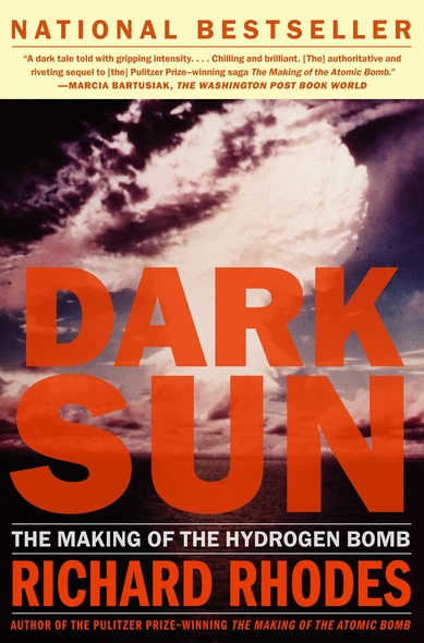 Dark Sun : The Making Of The Hydrogen Bomb