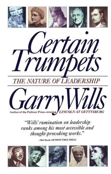 Certain Trumpets : The Nature of Leadership