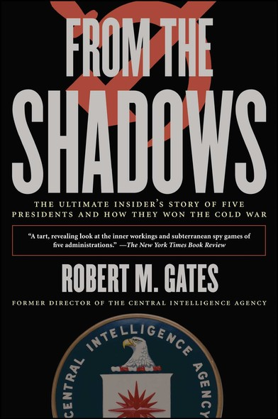 From the Shadows : The Ultimate Insider's Story of Five Presidents an
