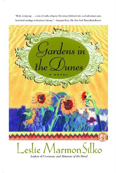 Gardens in the Dunes : A Novel