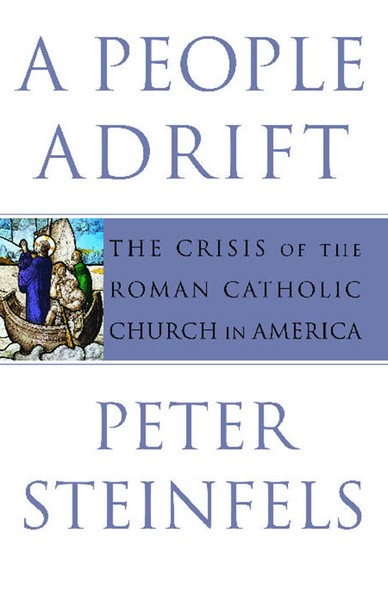 A People Adrift : The Crisis of the Roman Catholic Church in America