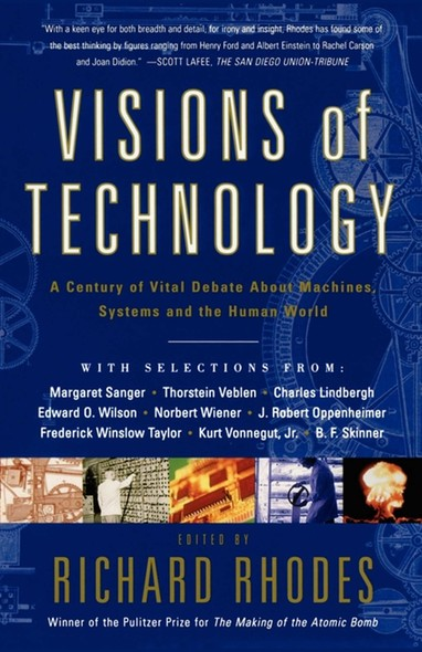 Visions Of Technology : A Century Of Vital Debate About Machines Systems A