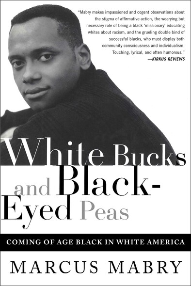 White Bucks and Black-Eyed Peas : Coming Of Age Black In White America