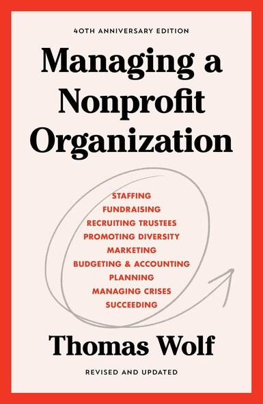 Managing a Nonprofit Organization : Updated Twenty-First-Century Edition