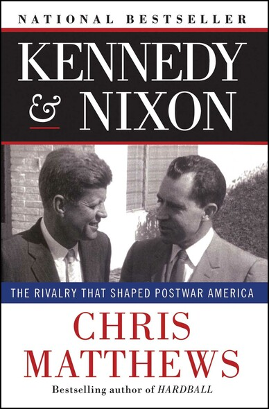 Kennedy & Nixon : The Rivalry that Shaped Postwar America
