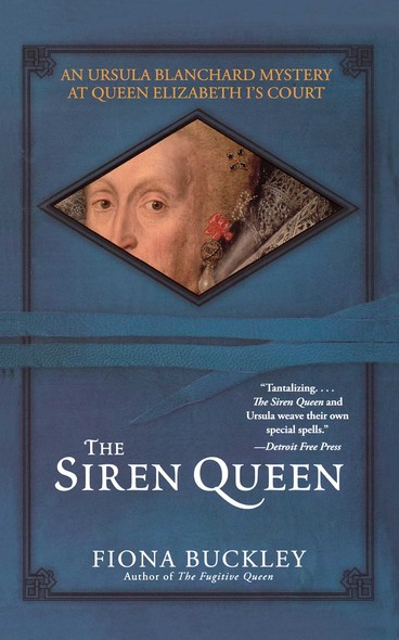 The Siren Queen : An Ursula Blanchard Mystery at Queen Elizabeth I's