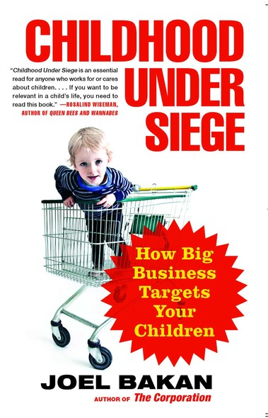 Childhood Under Siege : How Big Business Targets Children