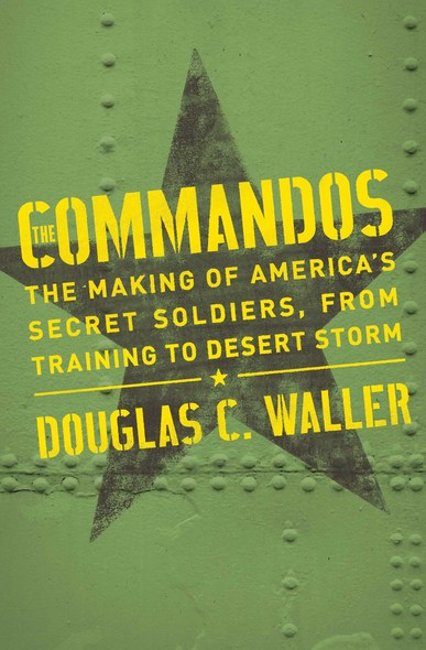 Commandos : The Making Of America's Secrets