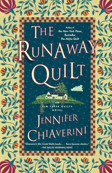 The Runaway Quilt : An Elm Creek Quilts Novel