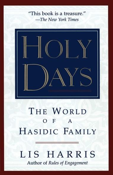 Holy Days : The World Of The Hasidic Family