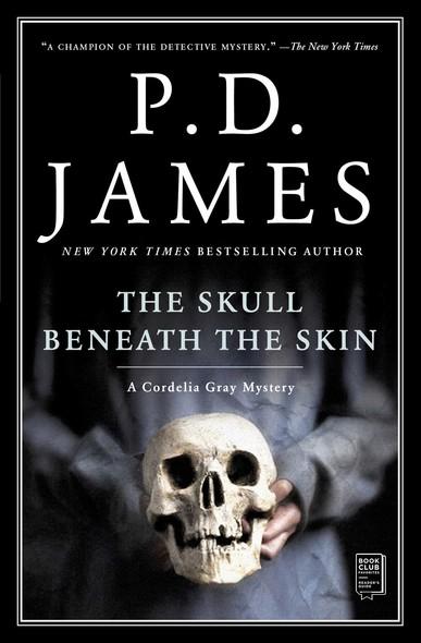 The Skull Beneath the Skin : A Cordelia Gray Mystery
