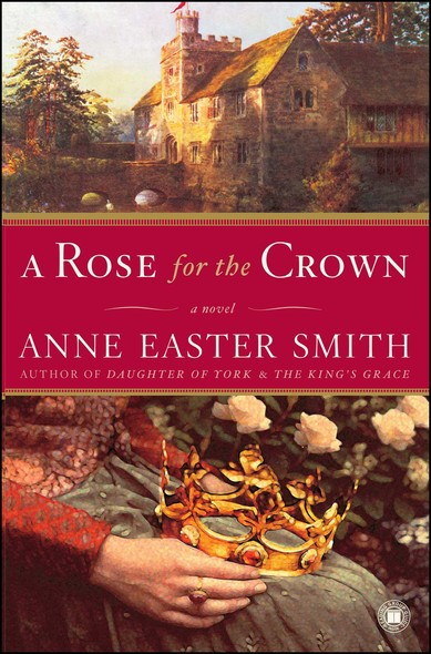 A Rose for the Crown : A Novel